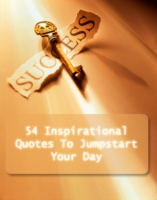 54 Inspirational Quotes To Jumpstart Your Day. Quotes1